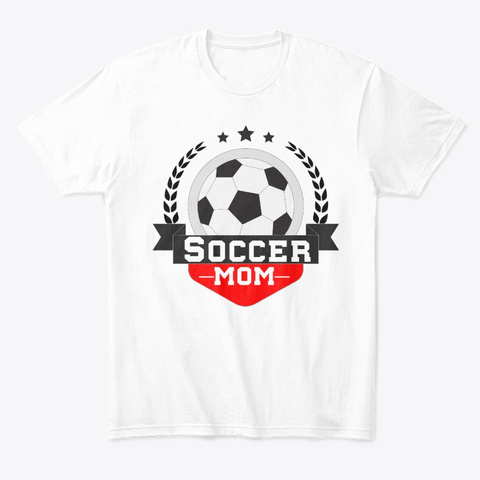 Soccer Mom Awesome Shirt Mothers Day Gif White Camiseta Front