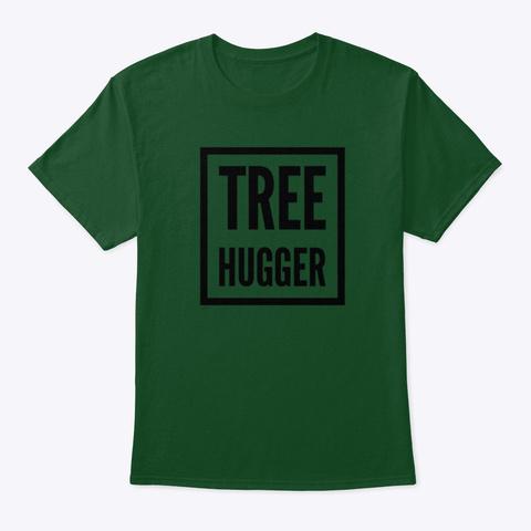 Tree Hugger Deep Forest T-Shirt Front