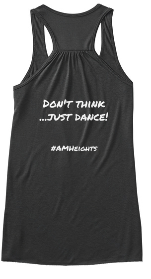 "Don't Think Just Dance ""Amheights Dark Grey Heather T-Shirt Back"