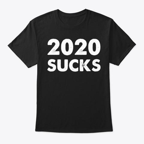 2020 Sucks Shirt, 2020 T Shirt Black T-Shirt Front