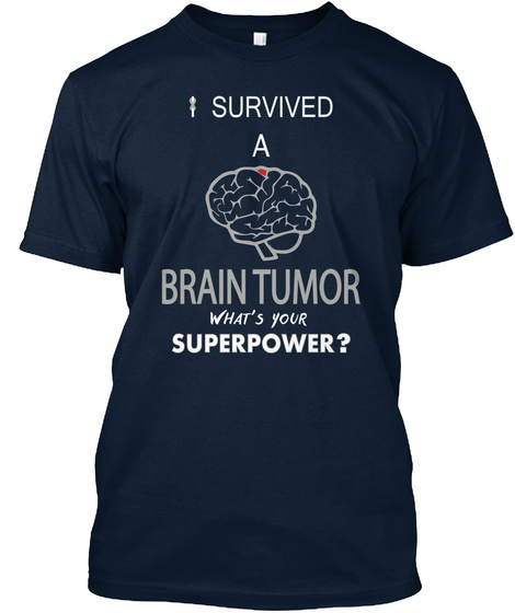 I Survived A Brain Tumor What's Your Superpower? New Navy T-Shirt Front