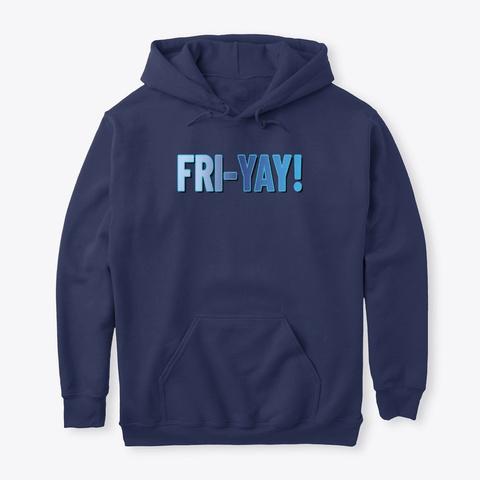 Fri Yay! Navy T-Shirt Front