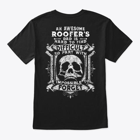 Hard To Find Roofer's Dad Shirt Black T-Shirt Back