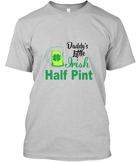 Daddy S Little Irish Half Pint Daddy S Little Irish Half Print Products From St Patrick S Day Store Teespring