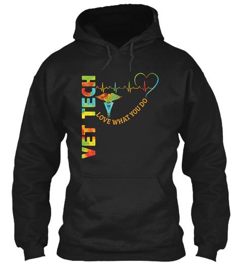 Vet Tech Love What You Do Black T-Shirt Front