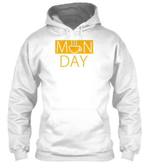 Monday Coffee Mug White Sweatshirt Front