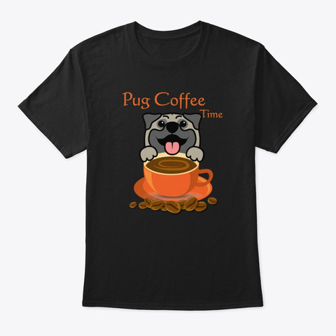 Pug Coffee Time Black T-Shirt Front