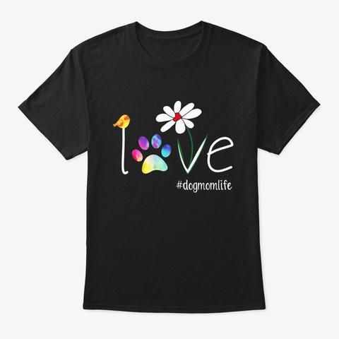 Love Dog Mom Sunflower Mother Dog Lovers Black T-Shirt Front