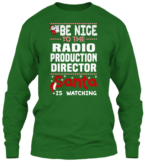 Be Nice To The Radio Production Director Santa Is Watching Irish Green T-Shirt Front
