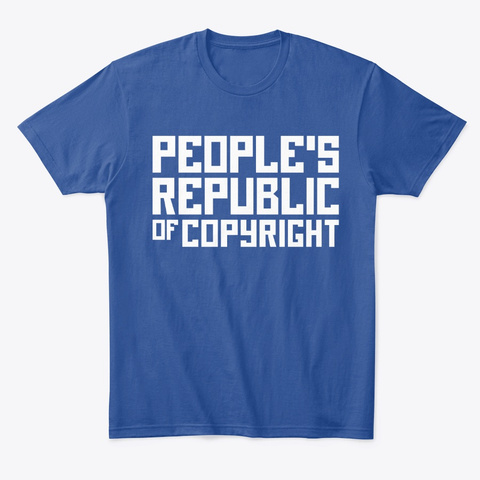 People's Republic Of Copyright T Shirt Deep Royal T-Shirt Front