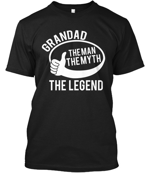 Grandad The Man The Myth The Legend Black T-Shirt Front