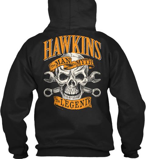 Hawkins The Man The Myth The Legend Black T-Shirt Back