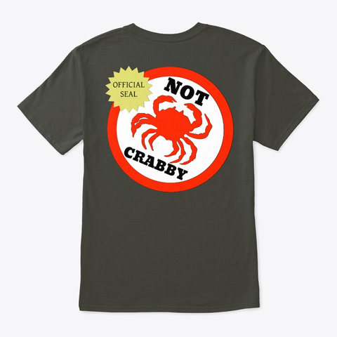 Not Crabby Mug N Merch Smoke Gray T-Shirt Back