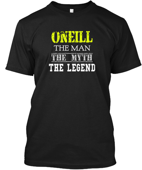 Oneill The Man The Myth The Legend Black T-Shirt Front