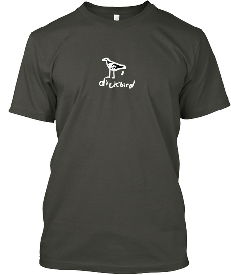 Dickbird Smoke Gray T-Shirt Front
