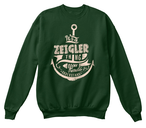 It's A Zeigler Thing You Wouldn't Understand N Deep Forest  T-Shirt Front