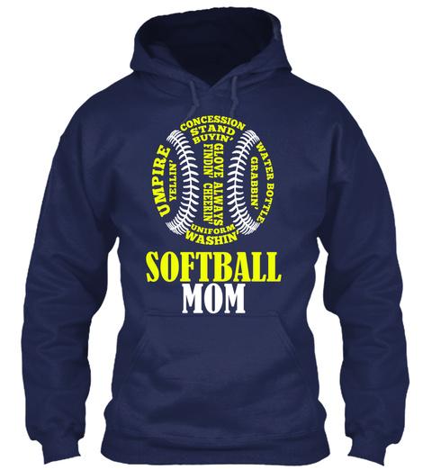 Concession Stand Buyin' Umpire Yellin' Water Bottle Grabbin' Glove Findin' Always Cheerin' Uniform Washin' Softball Mom Navy Sweatshirt Front