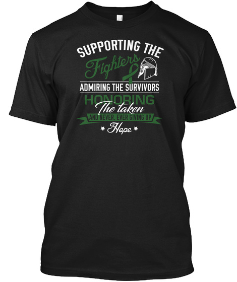 Supporting The Fighters Admiring The Survivors Honoring The Taken And Never, Ever Giving Up Hope Black T-Shirt Front