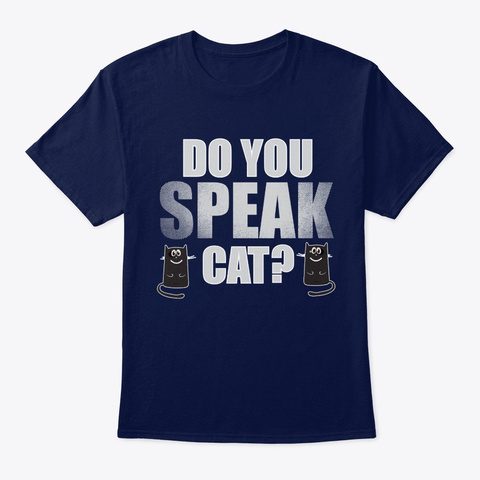 Do You Speak Cat? Navy T-Shirt Front