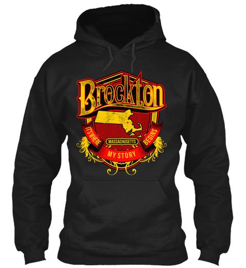 Brockton Massachusetts It's Where My Story Begins Black Sweatshirt Front