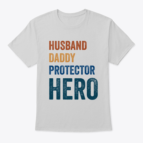 Mens Husband Daddy Protector Hero  Light Steel T-Shirt Front