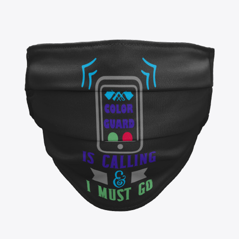 Color Guard   Calling   Face Mask Black T-Shirt Front