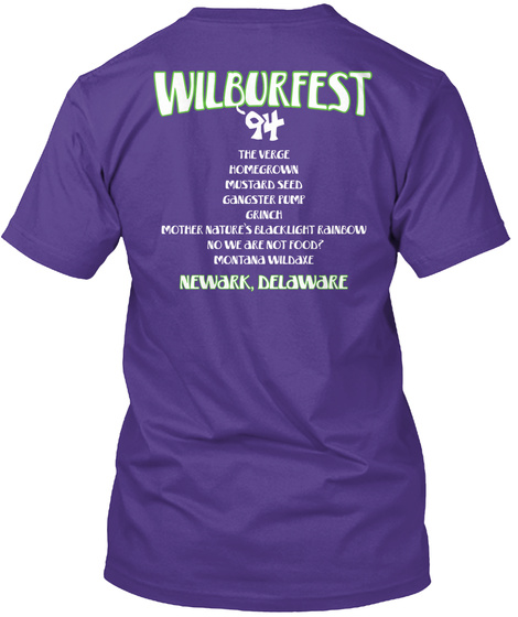 Wilburfestthe Verge Homegrown Mustard Seed Gangster Pump Grinchmother Nature's Blacklight Rainbow No We Are Not Food?... Purple T-Shirt Back