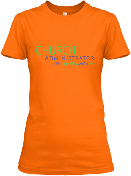 Church Administrator An Anointing...Not A Job Orange Women's T-Shirt Front