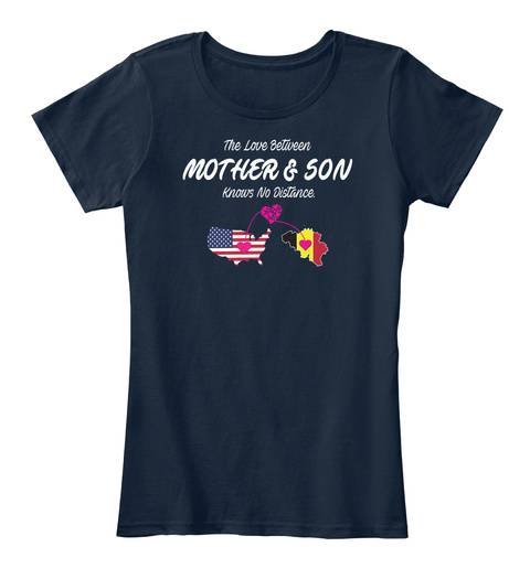 The Love Between Mother & Son Knows No Distance. New Navy T-Shirt Front