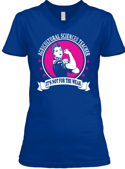Agricultural Science Teacher It's Not For The Weak True Royal Camiseta Front