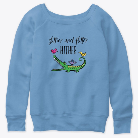 Slither And Flitter Hither Blue Triblend  T-Shirt Front