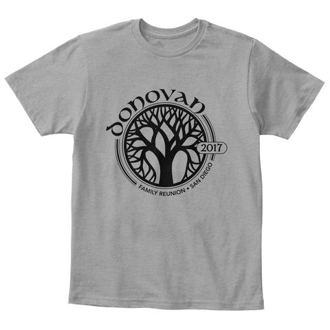 Donovan 2017 Family Reunion San Diego Light Heather Grey  T-Shirt Front