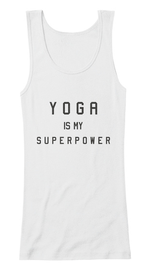 Yoga Is My Superpower White T-Shirt Front