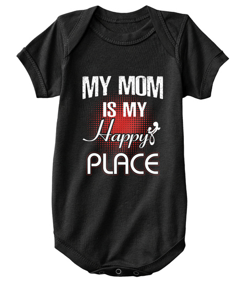 My Mom Is My Happy Place Black T-Shirt Front
