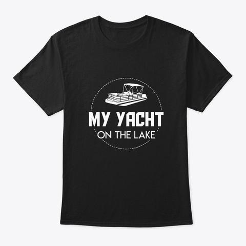 Yacht On Lake Cool Pontoon Boating Shirt Black T-Shirt Front
