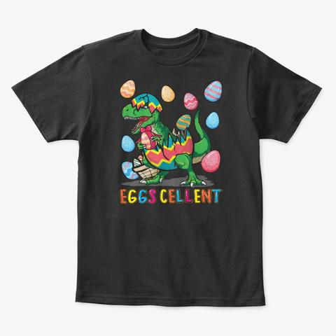 Dinosaur Eggs Cellent Funny Easter Gift Black T-Shirt Front
