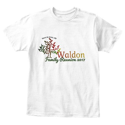 Havre De Grace, Md Waldon Family Reunion 2017 White T-Shirt Front