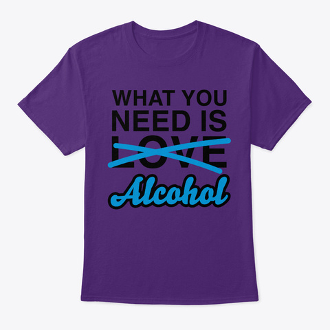 What You Need Is Alcohol Baby Toddler S Purple T-Shirt Front