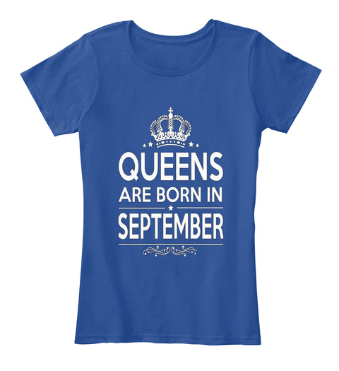 Queens Are Born In September Deep Royal  T-Shirt Front