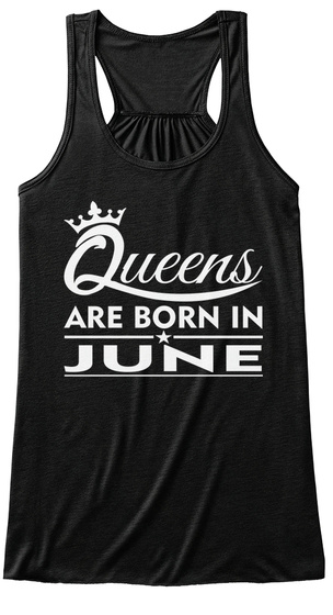 Queens Are Born In June Birthday T Shirt Black T-Shirt Front