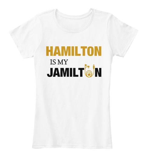 Hamilt0 N Is My Jamilt N White T-Shirt Front