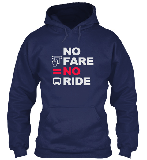 No Fare No Ride Navy Sweatshirt Front