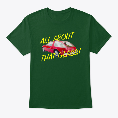All About That Glass 2 Deep Forest T-Shirt Front