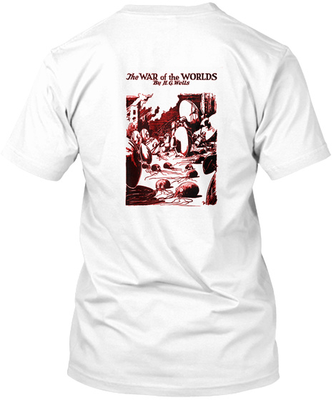 The War Of The Worlds By H. G Wells White T-Shirt Back