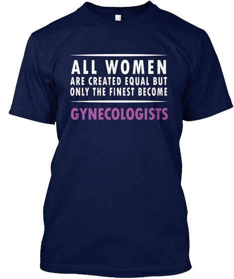Gynecologist Gift Fine Women Profession Navy T-Shirt Front
