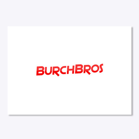Burch Bros Sticker White T-Shirt Front