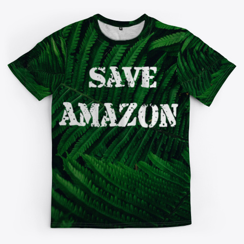 Save Amazon Save Earth Black T-Shirt Front