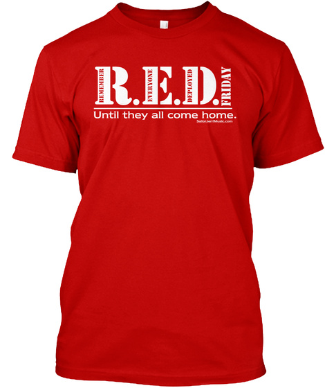 Red Friday Untill They All Come Home. Classic Red T-Shirt Front