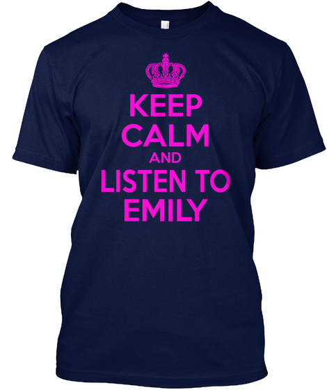 Keep Calm And Listen To Emily Navy Camiseta Front