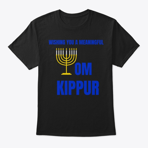 Wishing You A Meaningful Yom Kippur Black T-Shirt Front